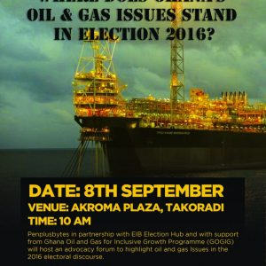 """""""Ghana Elections 2016: Amplifying Oil & Gas and Election Issues"""""""