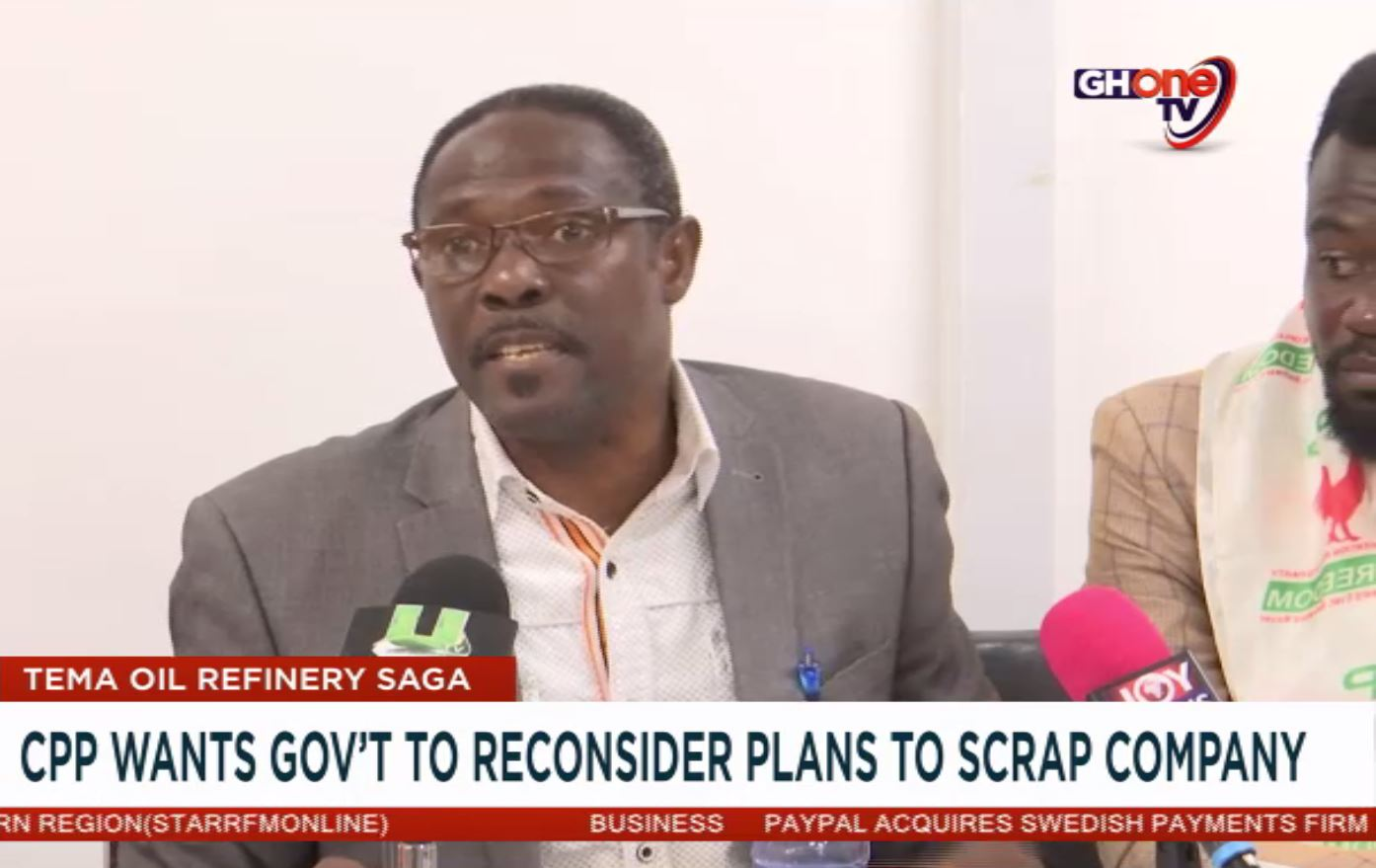 TEMA OIL REFINERY SAGA: CPP WANTS GOVERNMENT TO RECONSIDER PLANS TO SCRAP COMPANY.